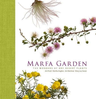 Marfa Garden: The Wonders of Dry Desert Plants Cover Image