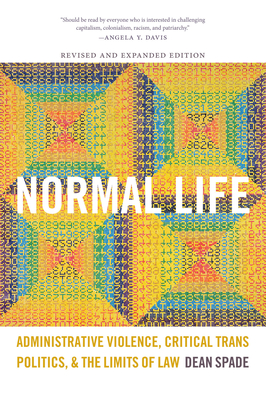Normal Life: Administrative Violence, Critical Trans Politics, and the Limits of Law Cover Image