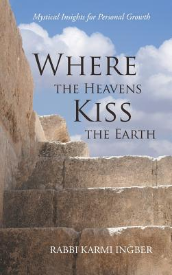 Cover for Where the Heavens Kiss the Earth