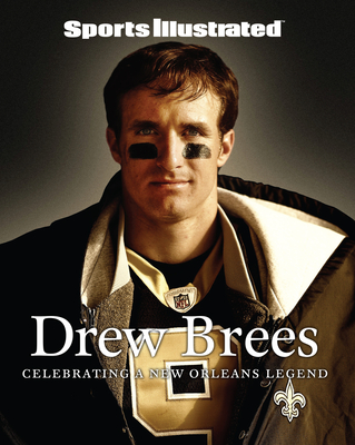 Sports Illustrated Drew Brees: Celebrating a New Orleans Legend Cover Image