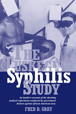 The Tuskegee Syphilis Study: An Insiders' Account of the Shocking Medical Experiment Conducted by Government Doctors Against African American Men Cover Image