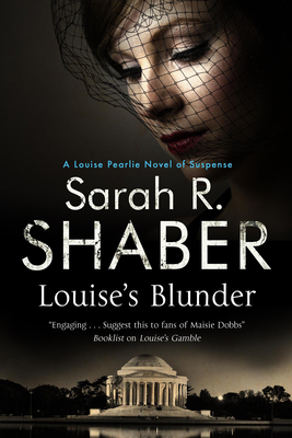 Louise's Blunder: A 1940s Spy Thriller Set in Wartime Washington (Louise Pearlie Mystery #4) Cover Image