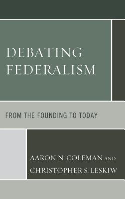 Debating Federalism: From the Founding to Today Cover Image