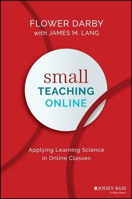Small Teaching Online: Applying Learning Science in Online Classes Cover Image