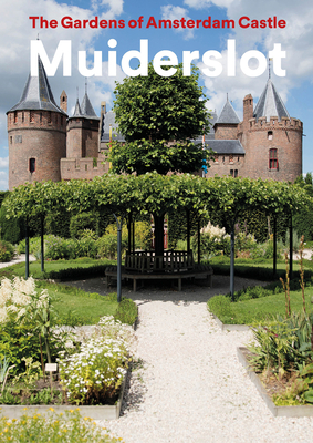 The Gardens of Amsterdam Castle Muiderslot Cover Image