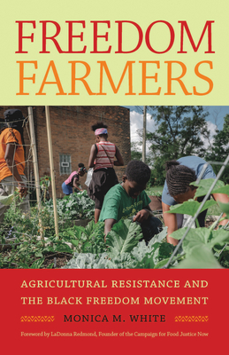 Freedom Farmers: Agricultural Resistance and the Black Freedom Movement (Justice) Cover Image