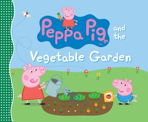 Peppa Pig and the Vegetable Garden Cover Image