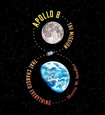 Apollo 8: The Mission That Changed Everything Cover Image