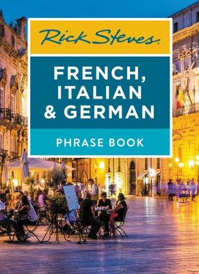 Rick Steves French, Italian & German Phrase Book (Rick Steves Travel Guide) Cover Image