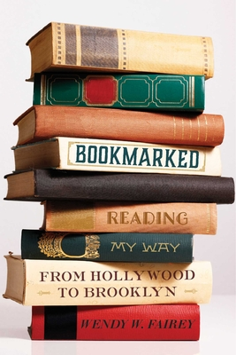 Bookmarked: Reading My Way from Hollywood to Brooklyn Cover Image