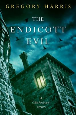 The Endicott Evil (Colin Pendragon Mysteries #5) Cover Image