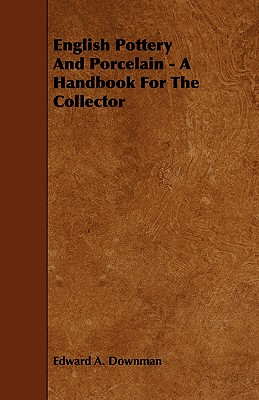 English Pottery and Porcelain - A Handbook for the Collector Cover Image