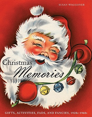 Christmas Memories: Gifts, Activities, Fads, and Fancies, 1920s-1960s Cover Image