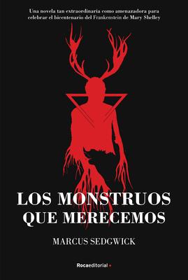 Los Monstruos Que Merecemos Cover Image