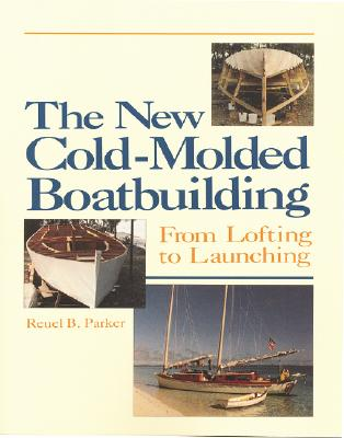 The New Cold-Molded Boatbuilding: From Lofting to Launching Cover Image