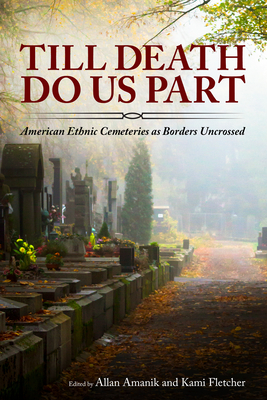 Till Death Do Us Part: American Ethnic Cemeteries as Borders Uncrossed Cover Image