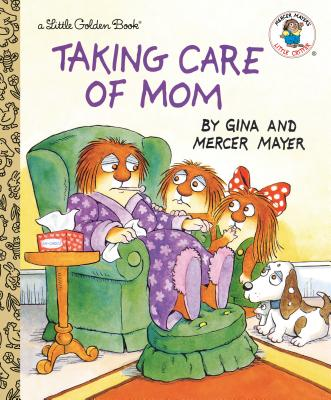 Taking Care of Mom (Little Golden Book) Cover Image