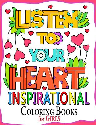 Inspirational Coloring Book for Girls: Motivation Quotes Design Cute, Relaxing, Inspiring, Coloring Books for Ages 2-4, 4-8, 9-12, Teen & Adults Cover Image