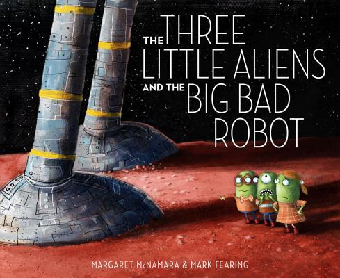The Three Little Aliens and the Big Bad Robot Cover