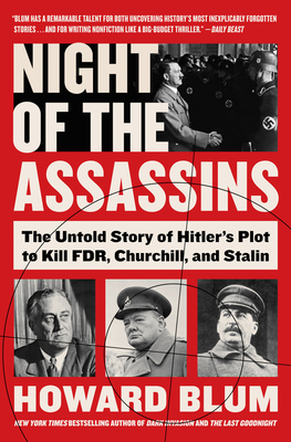 Night of the Assassins: The Untold Story of Hitler's Plot to Kill FDR, Churchill, and Stalin Cover Image