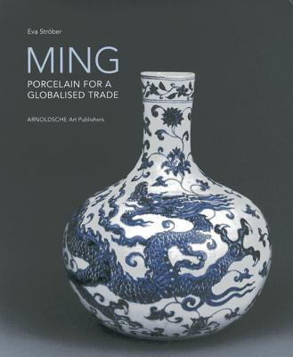 Ming: Porcelain for a Globalised Trade Cover Image