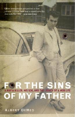 For the Sins of My Father: A Mafia Killer, His Son, and the Legacy of a Mob Life Cover Image