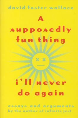 A Supposedly Fun Thing I'll Never Do Again: Essays and Arguments Tag - Author of Infinite Jest Cover Image