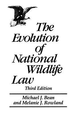 The Evolution of National Wildlife Law: Third Edition Cover Image