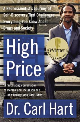 High Price: A Neuroscientist's Journey of Self-Discovery That Challenges Everything You Know About Drugs and Society Cover Image