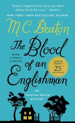 The Blood of an Englishman: An Agatha Raisin Mystery (Agatha Raisin Mysteries #25) Cover Image
