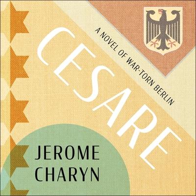 Cesare Lib/E: A Tale of War-Torn Berlin Cover Image