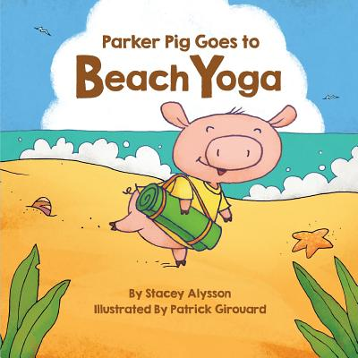 Parker Pig Goes to Beach Yoga Cover Image