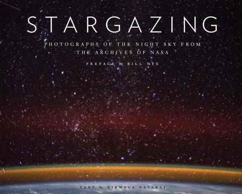 Stargazing: Photographs of the Night Sky from the Archives of NASA (Astronomy Photography Book, Astronomy Gift for Outer Space Lovers) Cover Image