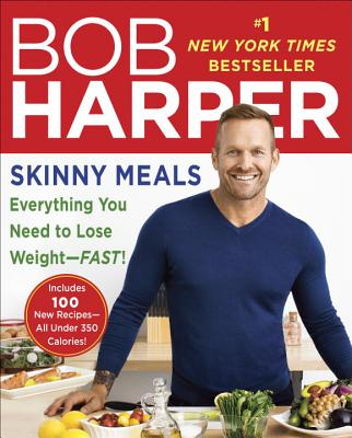 Skinny Meals: Everything You Need to Lose Weight - Fast! Cover Image