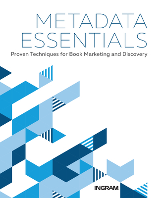 Metadata Essentials: Proven Techniques for Book Marketing and Discovery Cover Image