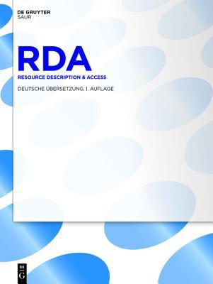 RDA: Resource Description & Access. Deutsche Ubersetzung Cover Image