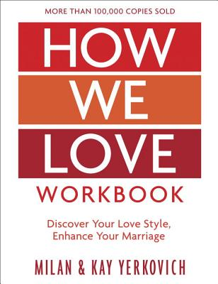 How We Love Workbook, Expanded Edition: Making Deeper Connections in Marriage Cover Image