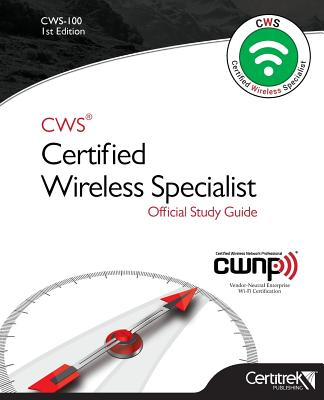 Cws-100: Certified Wireless Specialist: Official Study Guide Cover Image