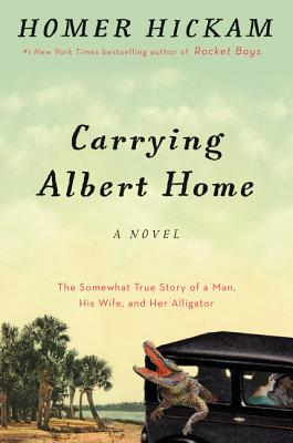 Carrying Albert Home: The Somewhat True Story of A Man, His Wife, and Her Alligator Cover Image