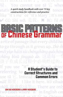 Basic Patterns of Chinese Grammar: A Student's Guide to Correct Structures and Common Errors Cover Image