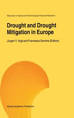 Drought and Drought Mitigation in Europe (Advances in Natural and Technological Hazards Research #14) Cover Image