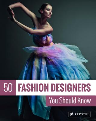 50 Fashion Designers You Should Know (50 You Should Know) Cover Image