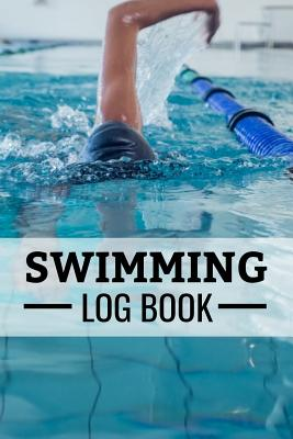 Swimming Log Book: Keep Track of Your Trainings & Personal Records - 136 pages (6