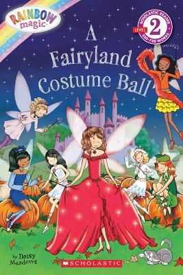 Scholastic Reader Level 2: Rainbow Magic: A Fairyland Costume Ball Cover Image