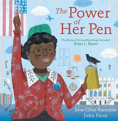 The Power of Her Pen: The Story of Groundbreaking Journalist Ethel L. Payne Cover Image