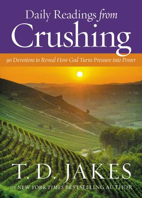 Daily Readings from Crushing: 90 Devotions to Reveal How God Turns Pressure into Power Cover Image