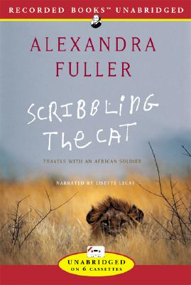 Scribbling the Cat: Travels with an African Soldier Cover Image