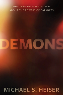 Demons: What the Bible Really Says about the Powers of Darkness Cover Image