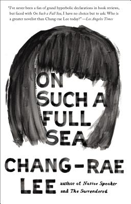 On Such a Full Sea: A Novel Cover Image