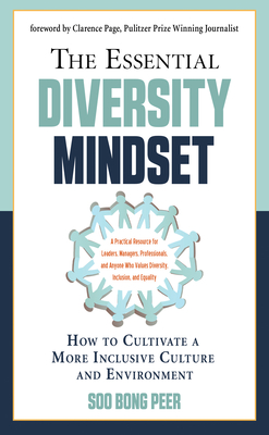 The Essential Diversity Mindset: How to Cultivate a More Inclusive Culture and Environment Cover Image